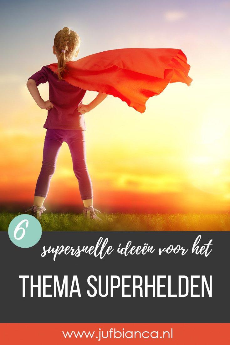 6 supersnelle ideeën voor het thema superhelden - juf Bianca