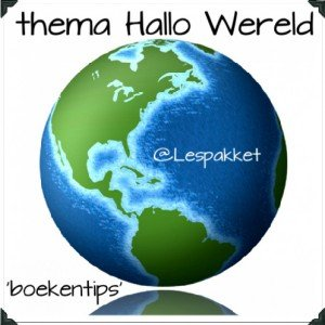 thema Hallo Wereld - boekentips - Lespakket
