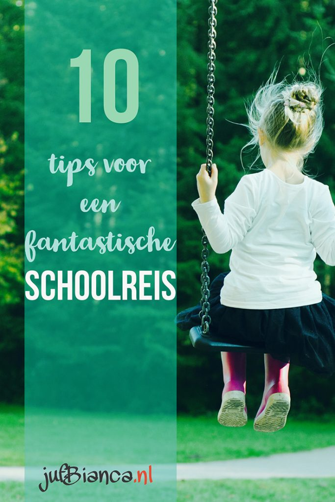 10 tips voor een fantastische schoolreis - Juf Bianca