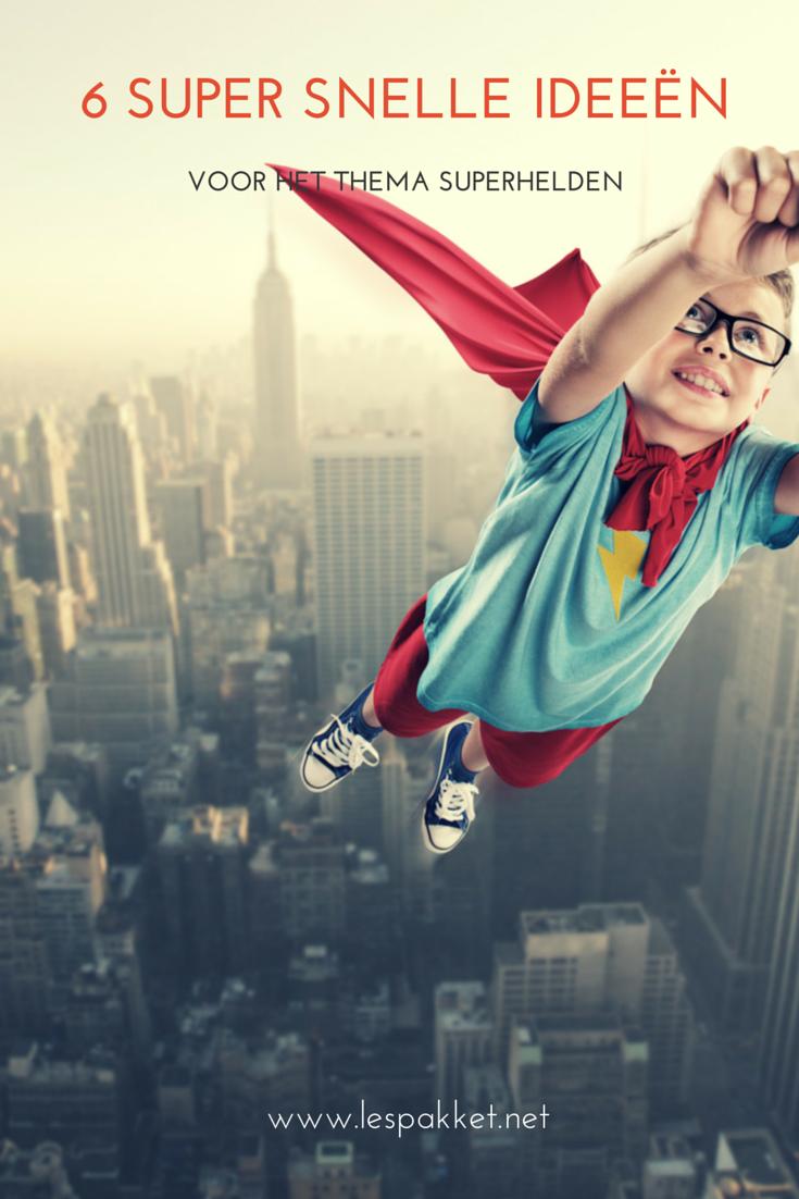Zeer 6 supersnelle ideeën voor het thema superhelden   JufBianca.nl #RC96