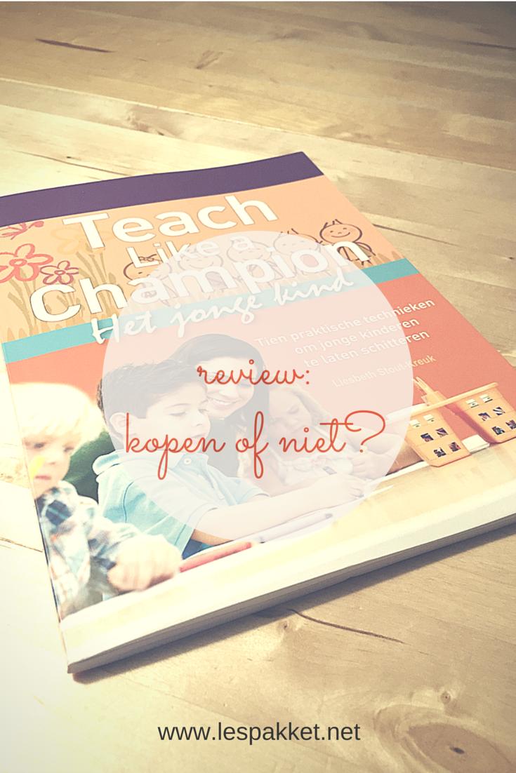 review- Teach Like a Champion - het jonge kind - JufBianca.nl (1)