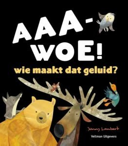 Kinderboekenweek 2017: Gruwelijk eng - Aaa-woe wie maakt dat geluid