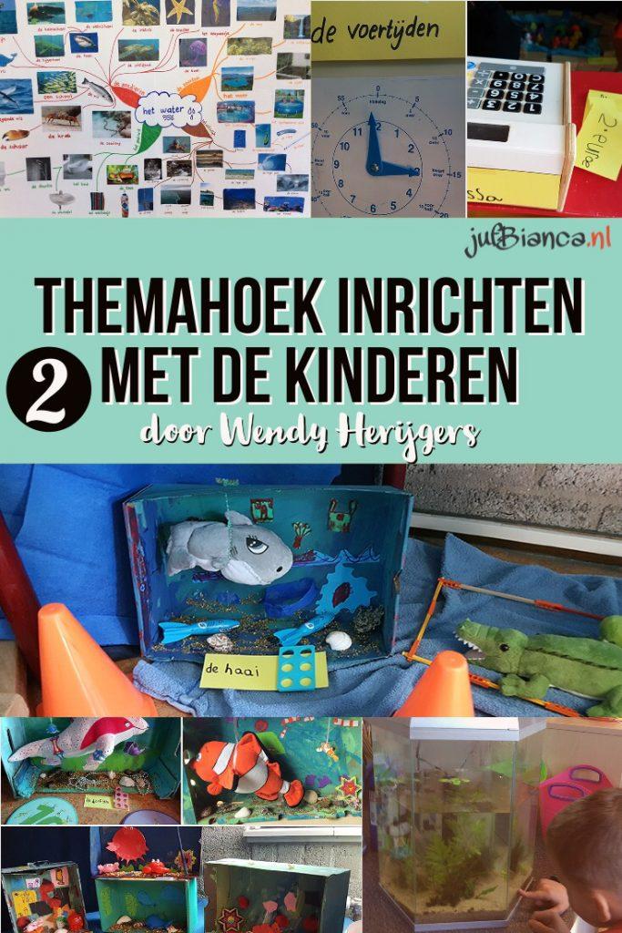 Themahoek inrichten met de kinderen 2 - door Wendy Herijgers - Juf Bianca
