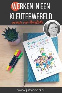 Werken in een kleuterwereld - recensie van Annelieke - Juf Bianca