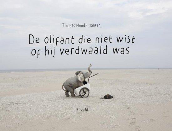 De olifant die niet wist of hij verdwaald was - Boeken over vaders en moeders - Juf Bianca
