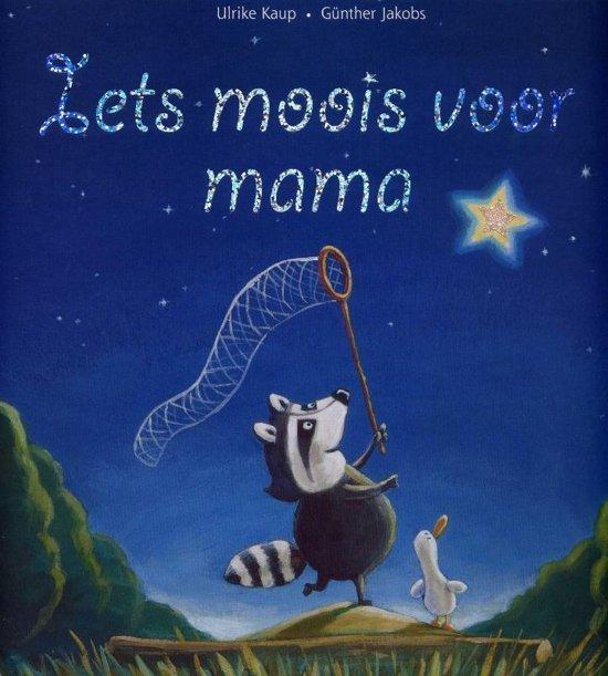 Iets moois voor mama - Boeken over vaders en moeders - Juf Bianca