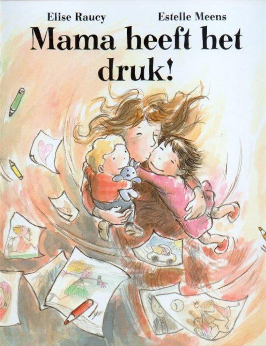 Mama heeft het druk - Boeken over vaders en moeders - Juf Bianca