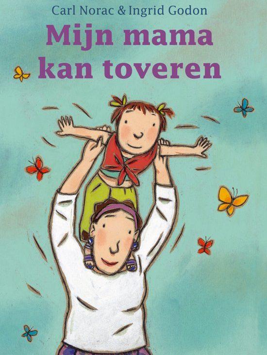 Mijn mama kan toveren - Boeken over vaders en moeders - Juf Bianca