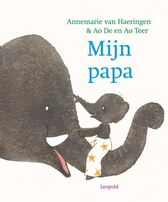 Mijn papa 2 - Boeken over vaders en moeders - Juf Bianca
