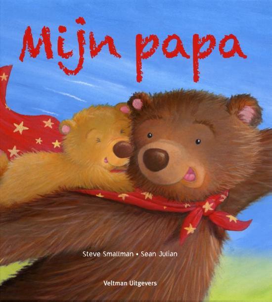Mijn papa 3 - Boeken over vaders en moeders - Juf Bianca