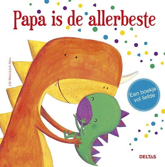Papa is de allerbeste - Boeken over vaders en moeders - Juf Bianca