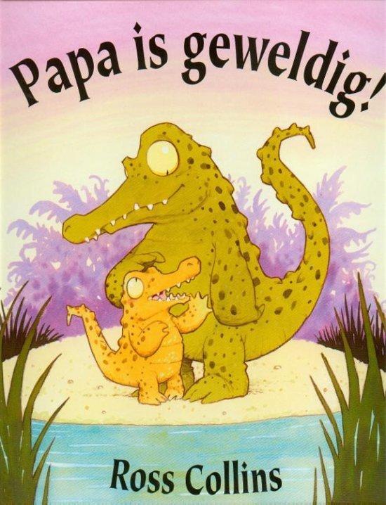 Papa is geweldig - Boeken over vaders en moeders - Juf Bianca
